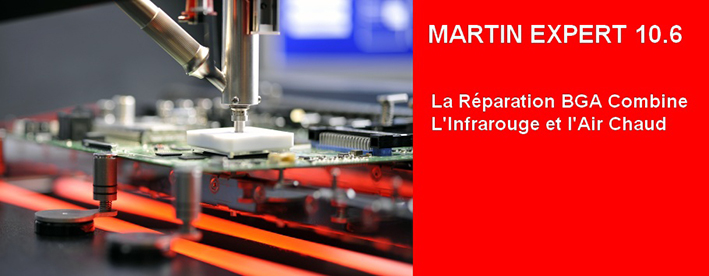 Machine pour reflow et rebillage MArtin